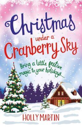 Blog Tour: Christmas Under a Cranberry Sky by Holly Martin