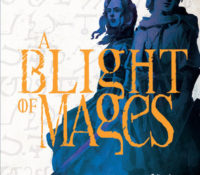 Review: Blight of Mages by Karen Miller